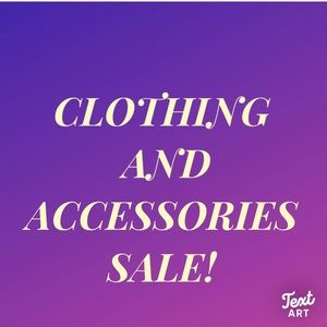 Other - CLOTHING AND ACCESSORIES SALE!